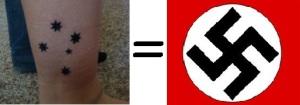 A Southern Cross Tattoo Is Just Like A Nazi Swastika